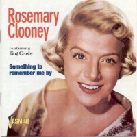 Rosemary Clooney - Something to Remember Me By