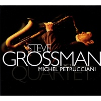 - Steve Grossman Quartet with Michael Petrucciani