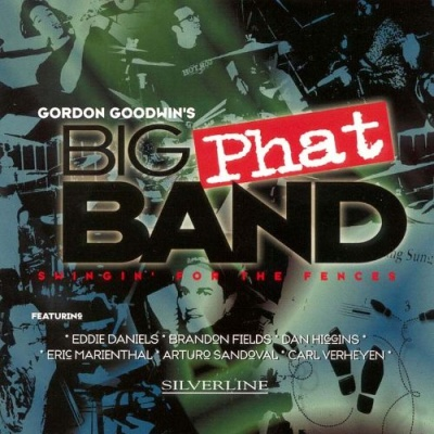 Gordon Goodwin's Big Phat Band - Swingin' For The Fences