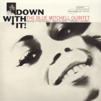Blue Mitchell - Down With It!