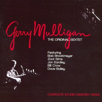 Gerry Mulligan - The Original Sextet: Complete Studio Master Takes