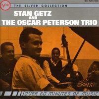 Oscar Peterson - Stan Getz and the Oscar Peterson Trio