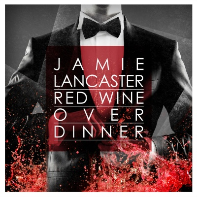 Jamie Lancaster - Red Wine Over Dinner