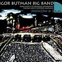 Игорь Бутман - Moscow @ 3 A.M.