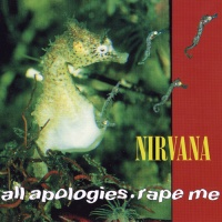 Nirvana - All Apologies. Rape Me (Single)