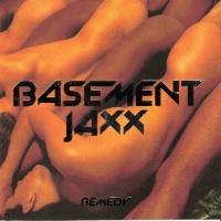 Basement Jaxx - Rеmedy (Переиздание)