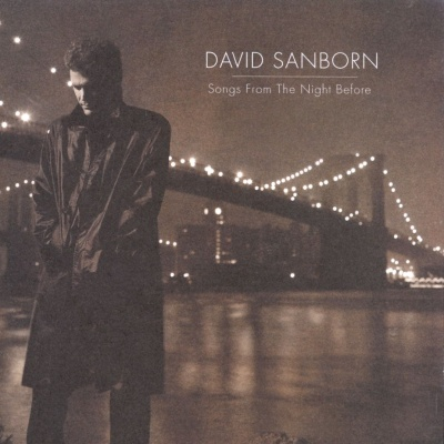 David Sanborn - Songs From The Night Before