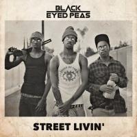 Black Eyed Peas - Street Livin'