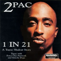 2Pac - 1 in 21 A Tupac Shakur Story (Album)