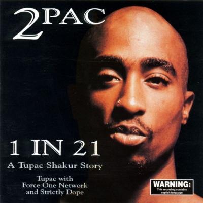 2Pac - 1 in 21 A Tupac Shakur Story (Album)