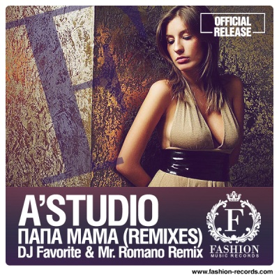 A'Studio - Папа, Мама Official Remix