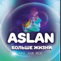 - Больше Жизни (Ars Jam Mix)