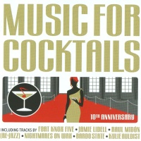 - Music For Cocktails: 10th Anniversary