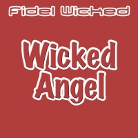 Fidel Wicked - Wicked Angel