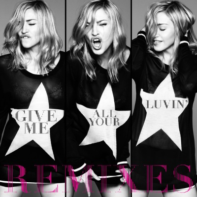 Madonna - Give Me All Your Luvin' (Remixes) (EP)