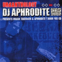 Aphrodite - Urbanthology One - Urban Takeover & Aphrodite Mix