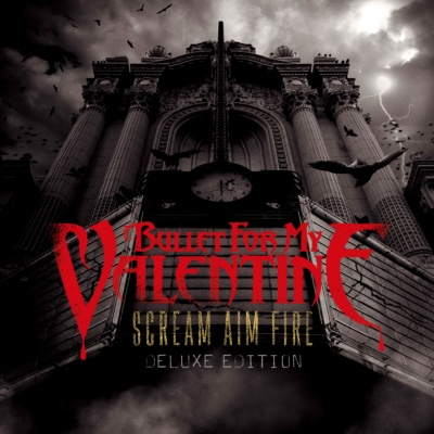 Bullet For My Valentine - Scream Aim Fire (Deluxe Edition) (Album)