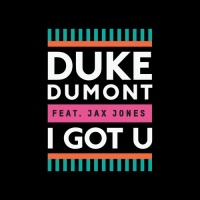 Duke Dumont - I Got U
