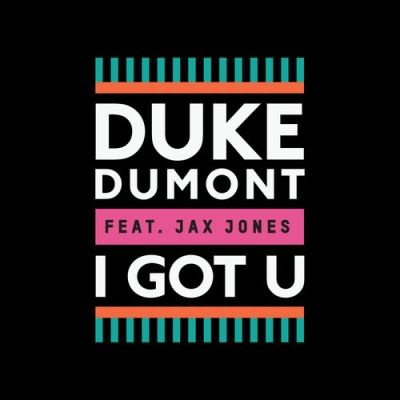 Duke Dumont - I Got U (Original Mix)
