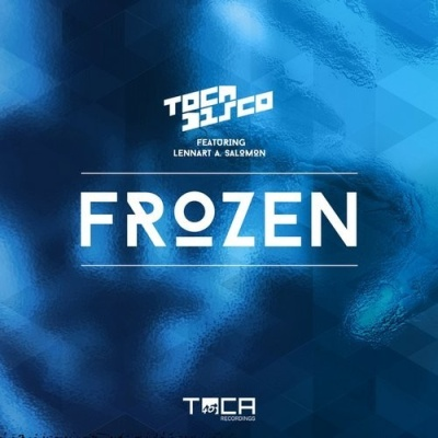 Tocadisco feat Lennart A Salomon - Frozen (Extended Version)