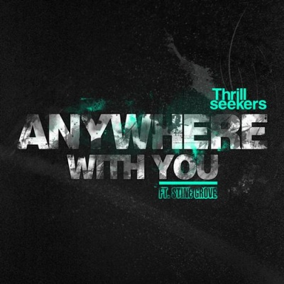 The Thrillseekers - Anywhere With You