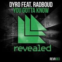 Dyro - You Gotta Know