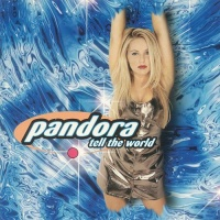 Pandora - Tell The World