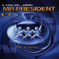 Mr. President - A Kind Of... Best ! (The Singles)