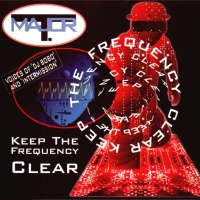 Major T. - Keep The Frequency Clear