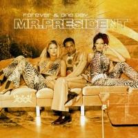 Mr. President - Forever & One Day
