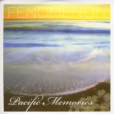 Fenomenon - Pacific Memories