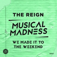 The Reign - We Made It To The Weekend