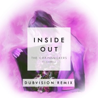 The Chainsmokers - Inside Out (DubVision Remix)