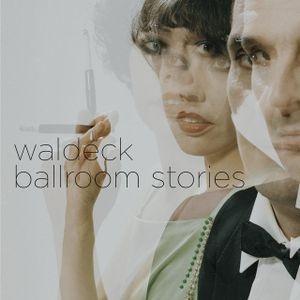 Waldeck - Ballroom Stories