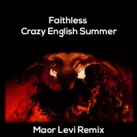 Faithless - Crazy English Summer (Maor Levi Remix)