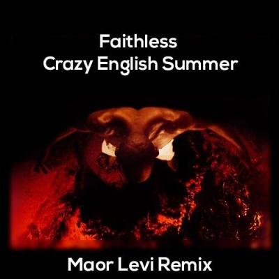 Faithless - Crazy English Summer (Maor Levi Remix)