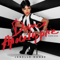 Janelle Monáe - Dance Apocalyptic (Chocolate Puma Remix)