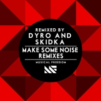 - MAKE SOME NOISE REMIXES