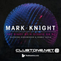 Mark Knight - The Diary Of A Studio 54 DJ (Original Club Mix)