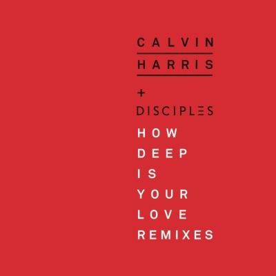 Calvin Harris - How Deep Is Your Love (Remixes)