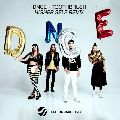 DNCE - Toothbrush (Higher Self Remix)