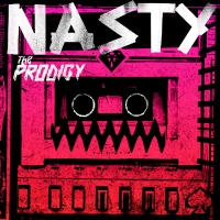 The Prodigy - Nаsty (Single)