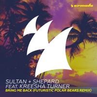 Sultan + Shepard - Bring Me Back (Futuristic Polar Bears Remix)