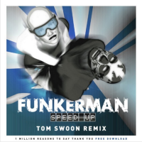 Funkerman - Speed Up (Tom Swoon Remix)