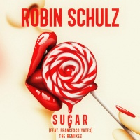 Robin Schulz - Sugar (feat. Francesco Yates) [The Remixes]