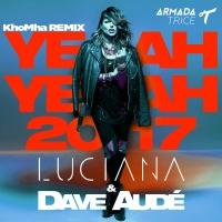 Luciana - Yeah Yeah 2017 (KhoMha Remix)