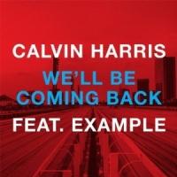 Calvin Harris - We'll Be Coming Back