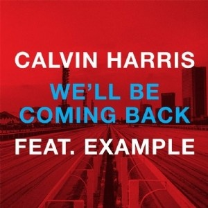 Calvin Harris - We'll Be Coming Back (Remixes)