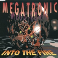 MEGATRONIC - Into The Fire