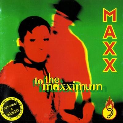 Maxx - To The Maxximum